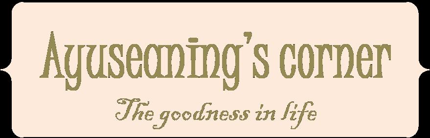 ayuseaning's corner