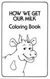 How We Get Our Milk - Free Coloring Book