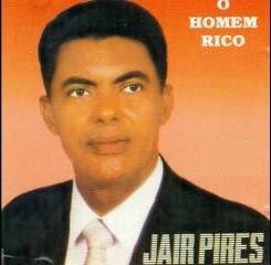 Jair Pires - O Homem Rico