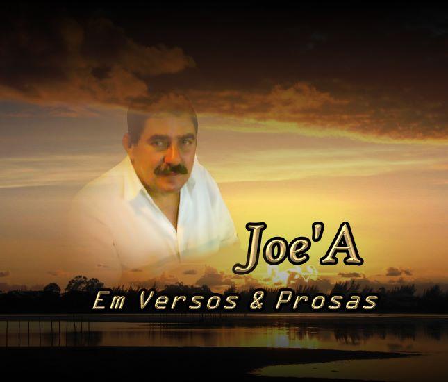 Joe'A - Em Versos & Prosas