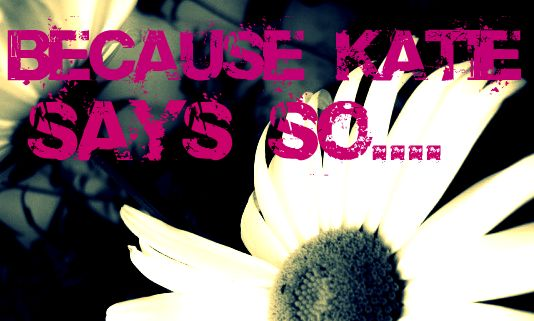 Because Katie Says So!