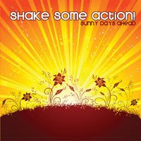 Shake Some Action! - Sunny Days Ahead