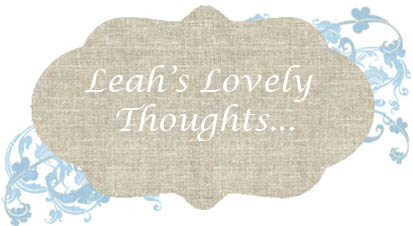Leah's Lovely Thoughts