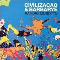 """RAMIRO MUSOTTO - CD """"CIVILIZAÇÃO E BARBARYE"""""""