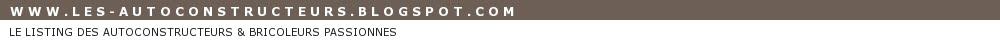 WWW.LES-AUTOCONSTRUCTEURS.BLOGSPOT.COM