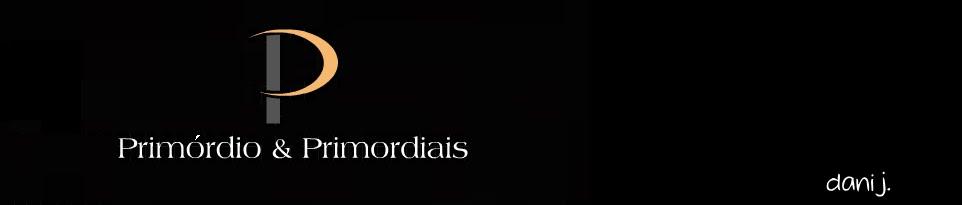 Primórdio & Primordiais
