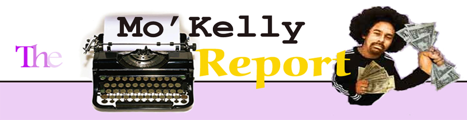 The Mo&#39;Kelly Report