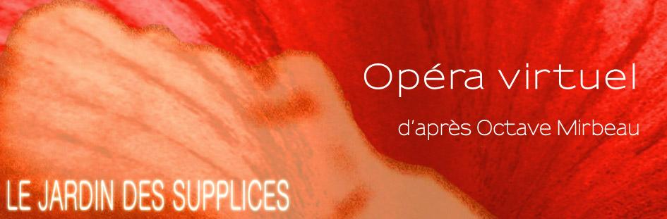le Jardin des Supplices, opéra virtuel