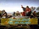 GRACIAS SEÑOR POR SER PALABRA