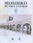 Hecelchakán de Villa a Ciudad (documentos)