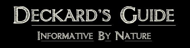 Deckard's Guide