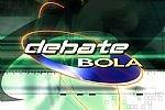 DEBATE BOLA