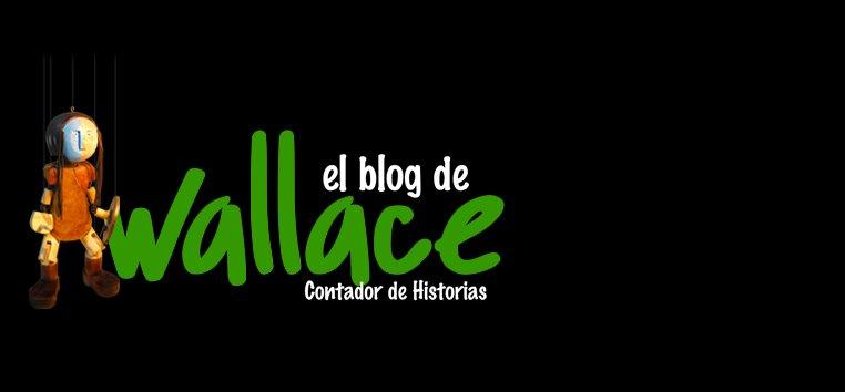 El BLOG de WALLACE.....! //// Contador de HISTORIAS....!