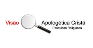 O Blog Visão Apologética Cristã no Mundo