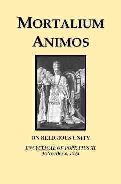 """Encíclica """"MORTALIUM ANIMOS"""" sobre la verdadera unidad religiosa"""