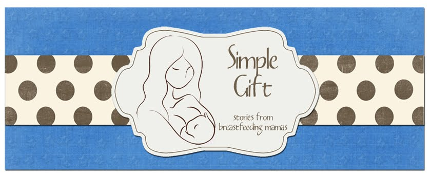 Simple Gift - Stories from Breastfeeding Mamas