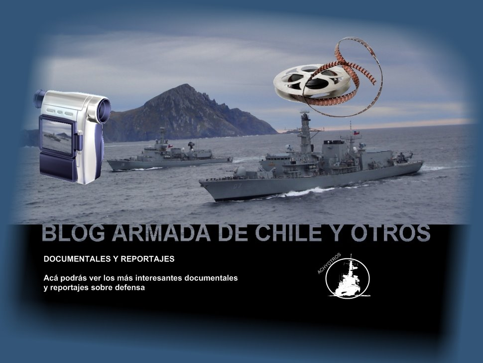 Armada de Chile y Otros: Documentales y Reportajes