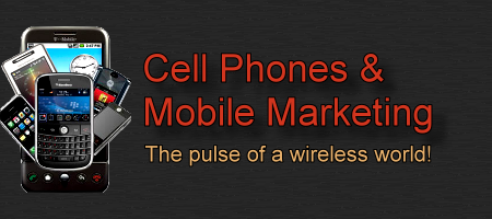 Cell Phones And Mobile Marketing