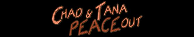 Chad & Tana Peace Out