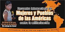 ENCUENTRO INTERNACIONAL DE MUJERES Y PUEBLOS DE LAS AMÉRICAS CONTRA LA MILITARIZACIÓN COLOMBIA