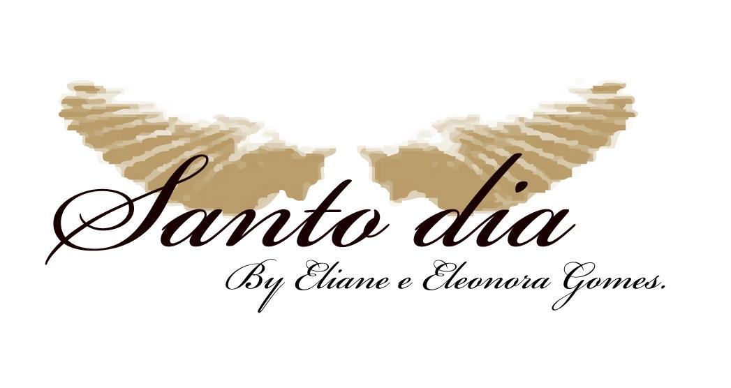 Santo Dia By Eliane e Eleonora