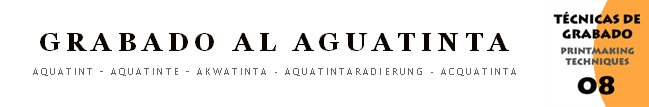 Grabado al Aguatinta