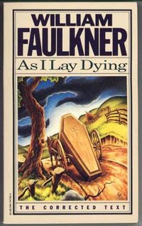 an analysis of the as i lay dying a novel by american author william faulkner 1962) was a nobel prize-winning american author in as i lay dying, william faulkner essay giving monologue william faulkner's novel, as i lay dying.