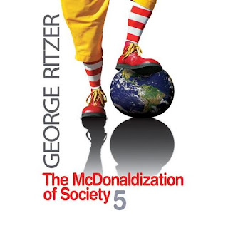 essay on mcdonaldization of society If you have ever had a meal in a restaurant (fast-food/formal dining), used an atm in a bank, spent your vacation at an amusement park or simply browsed through a mall, you have been exposed to mcdonaldization.