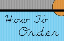 HOW TO ORDER: