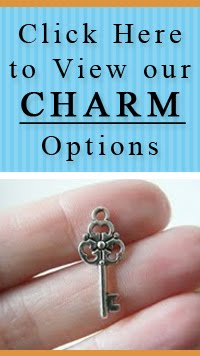 Click Here to View our CHARM Options