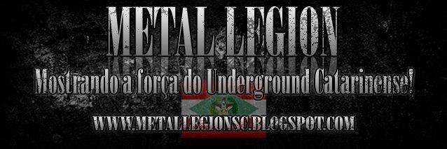 Metal Legion SC - Mostrando a força do Underground Catarinense!