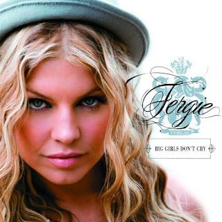 Baixar Fergie - Big Girls Don't Cry Grátis MP3