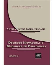A outra face do poder judiciário: decisões inovadoras e mudanças de paradigmas (v. II)