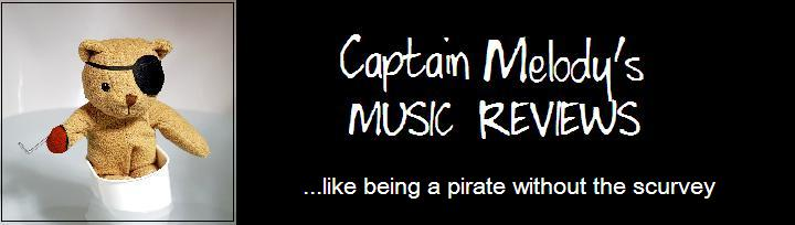 Captain Melody's Music Reviews