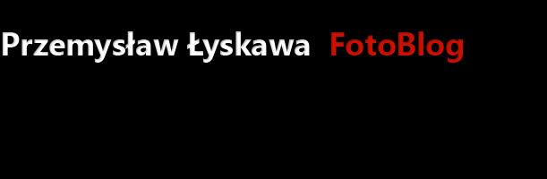 Przemysław Łyskawa Fotoblog