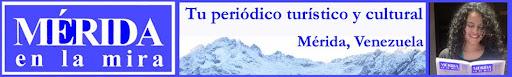 PERIÓDICO MÉRIDA EN LA MIRA - TURISMO Y CULTURA DE LOS ANDES, VENEZUELA