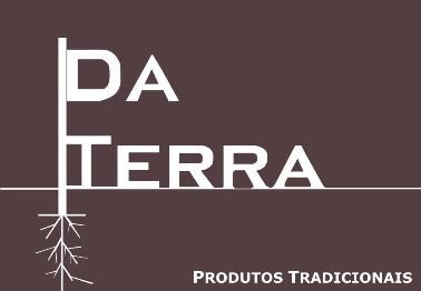 DA TERRA - PRODUTOS TRADICIONAIS
