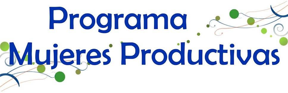 Programa Mujeres Productivas