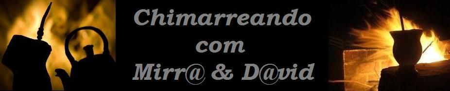 Chimarreando com Mirr@ e D@vid