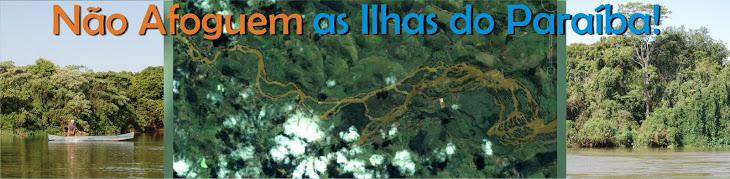 Não Afoguem as Ilhas do Paraíba!