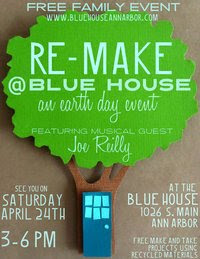 Remake Earth Day event at Blue House Ann Arbor