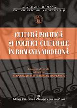 Alexandru Zub, Adrian Cioflanca (eds.), Cultura politica si politici culturale in Romania moderna