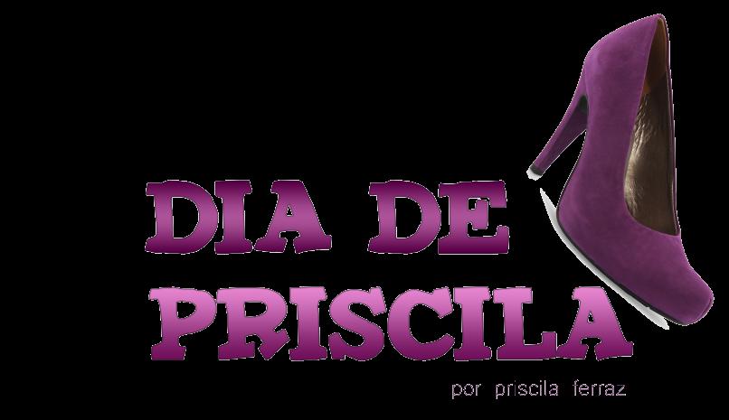 Dia de Priscila