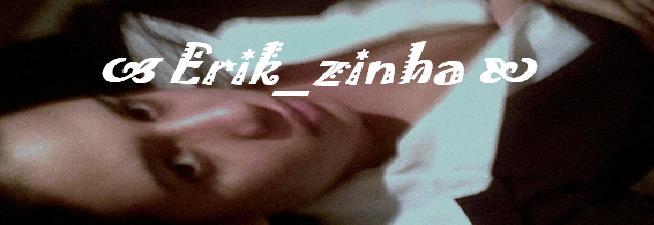 erik_zinha