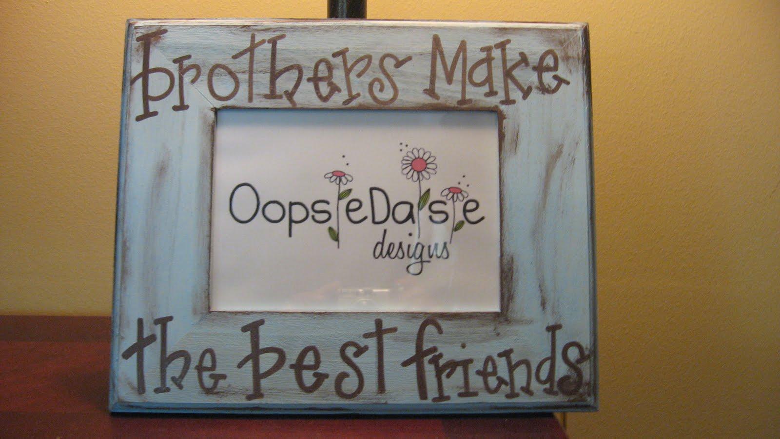 Oopsie Daisie Designs: brothers make the best friends