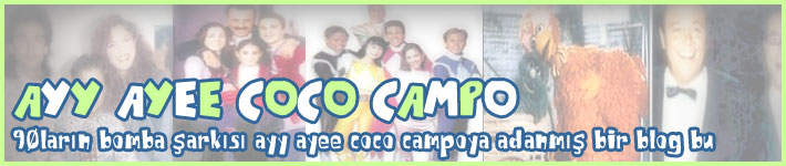 90lar Güzeldi be - Ayy Ayee Coco Campo