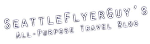 SeattleFlyerGuy&#39;s All-Purpose Travel Blog