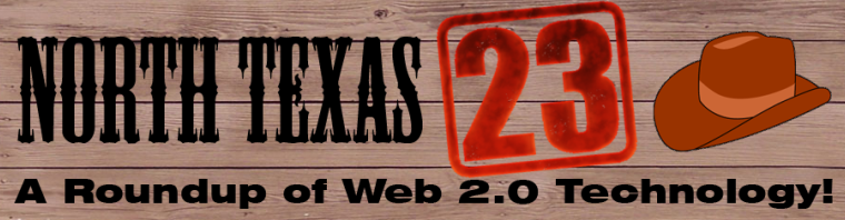 North Texas 23: A Roundup of Web 2.0 Technology!