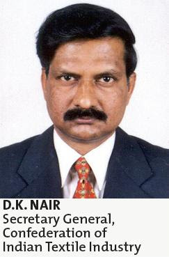D.K. NAIR, Secretary General, Confederation of Indian Textile Industry