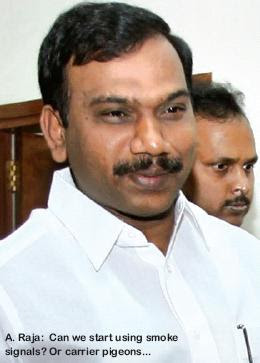 """I have advised BSNL to drop 3G and go for 2G as there is no 3G policy in the country!""– A. Raja, Communication and IT Minister..."